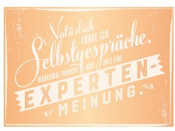 Postkarte Grafik Werkstatt Vintage Art 12x17cm, bedruckt mit Text Natürlich führe ich Selbstgespräche, manchmal braucht man halt eine Experten Meinung