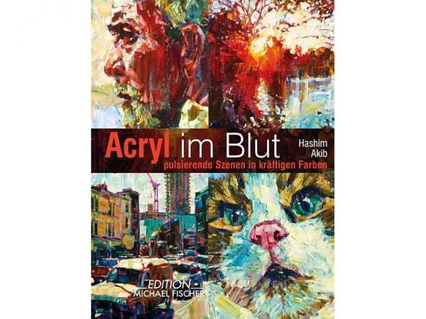 Buch Acryl im Blut, pulsierende Szenen in kräftigen Farben