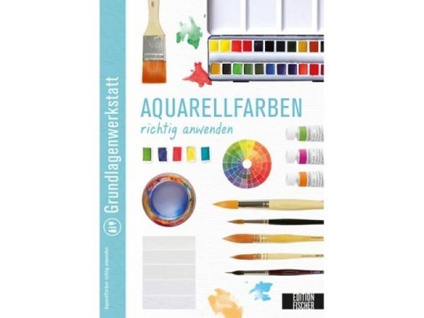 Buch Grundlagenwerkstatt, Aquarellfarben richtig anwenden