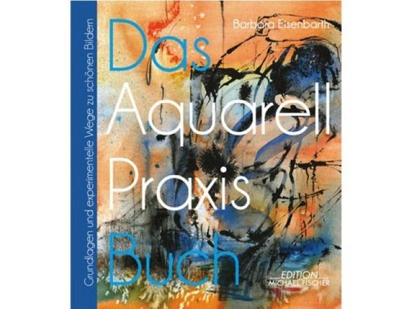 Buch Das Aquarell Praxis Buch, Grundlagen