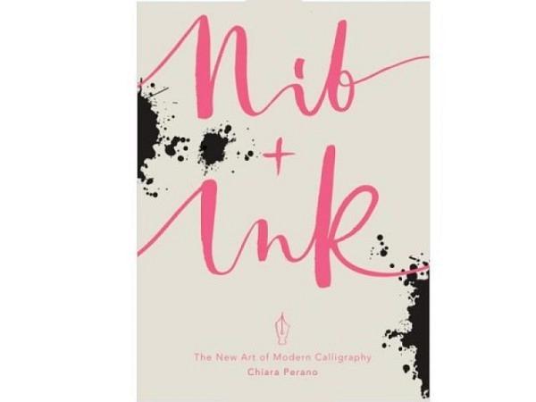Buch Nib + Ink, Feder und Tinte, von Chiara Perano.